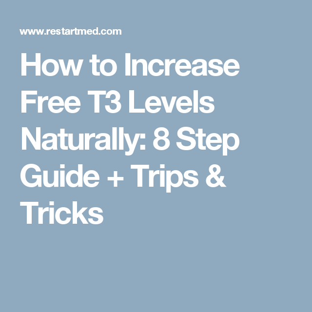 8 Step Guide to Increase Free T3 Naturally